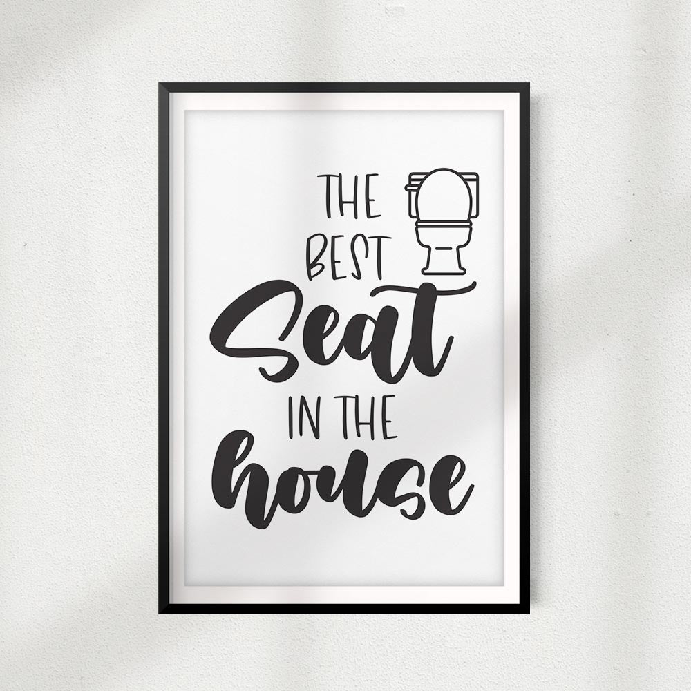 The Best Seat In The House UNFRAMED Print Home Décor, Bathroom Quote Wall Art