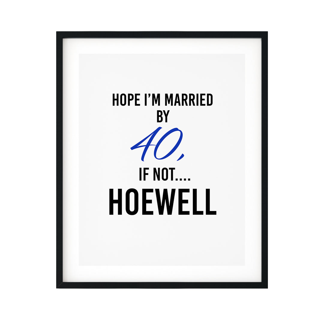 Hope I'm Married By 40, If Not....Hoewell UNFRAMED Print Novelty D?cor Wall Art