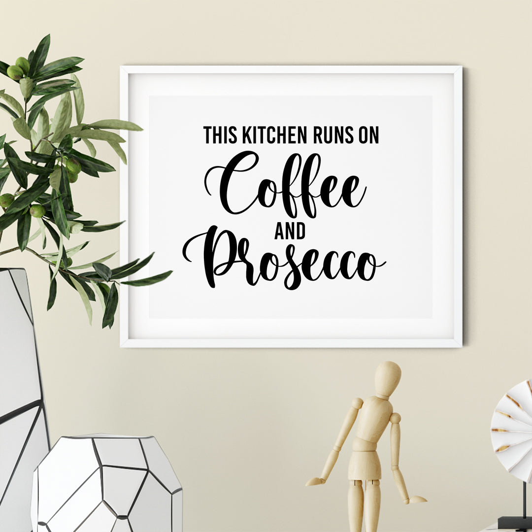 This Kitchen Runs On Coffee And Prosecco UNFRAMED Print Kitchen Bar Wall Art