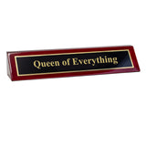 "Piano Finished Rosewood Novelty Engraved Desk Name Plate 'Queen Of Everything', 2"" x 8"", Black/Gold Plate"