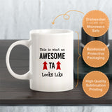 This is what an awesome TA looks like Coffee Mug