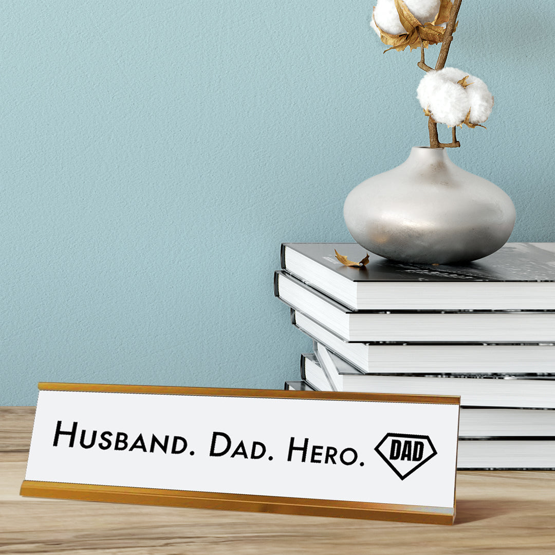 "Husband. Dad. Hero. Desk Sign, novelty nameplate (2 x 8"")"