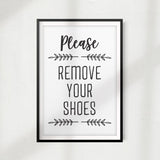 Please Remove Your Shoes UNFRAMED Print Home Décor, Quote Wall Art