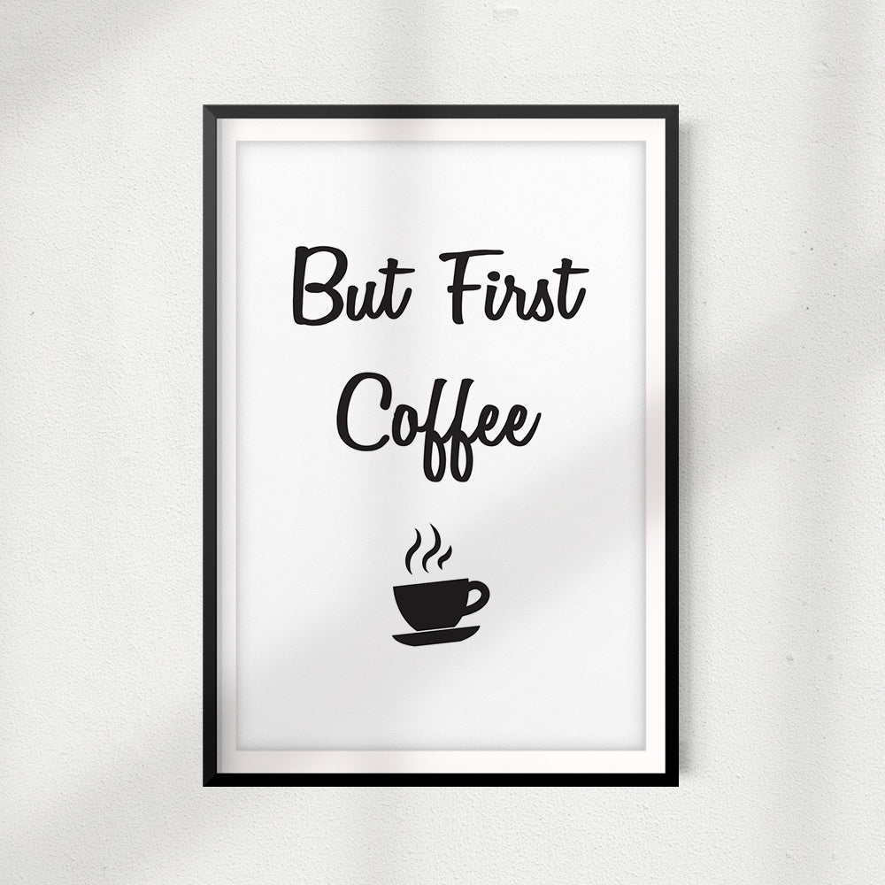 But First Coffee UNFRAMED Print Home Décor, Coffee Wall Art