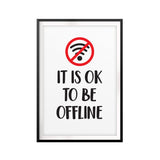 It Is Ok To Be Offline UNFRAMED Print Home Decor Wall Art