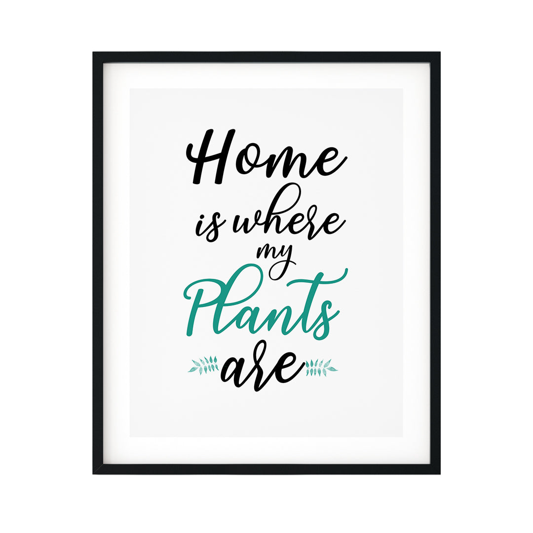 Home Is Where My Plants Are UNFRAMED Print Home & Family Decor Wall Art