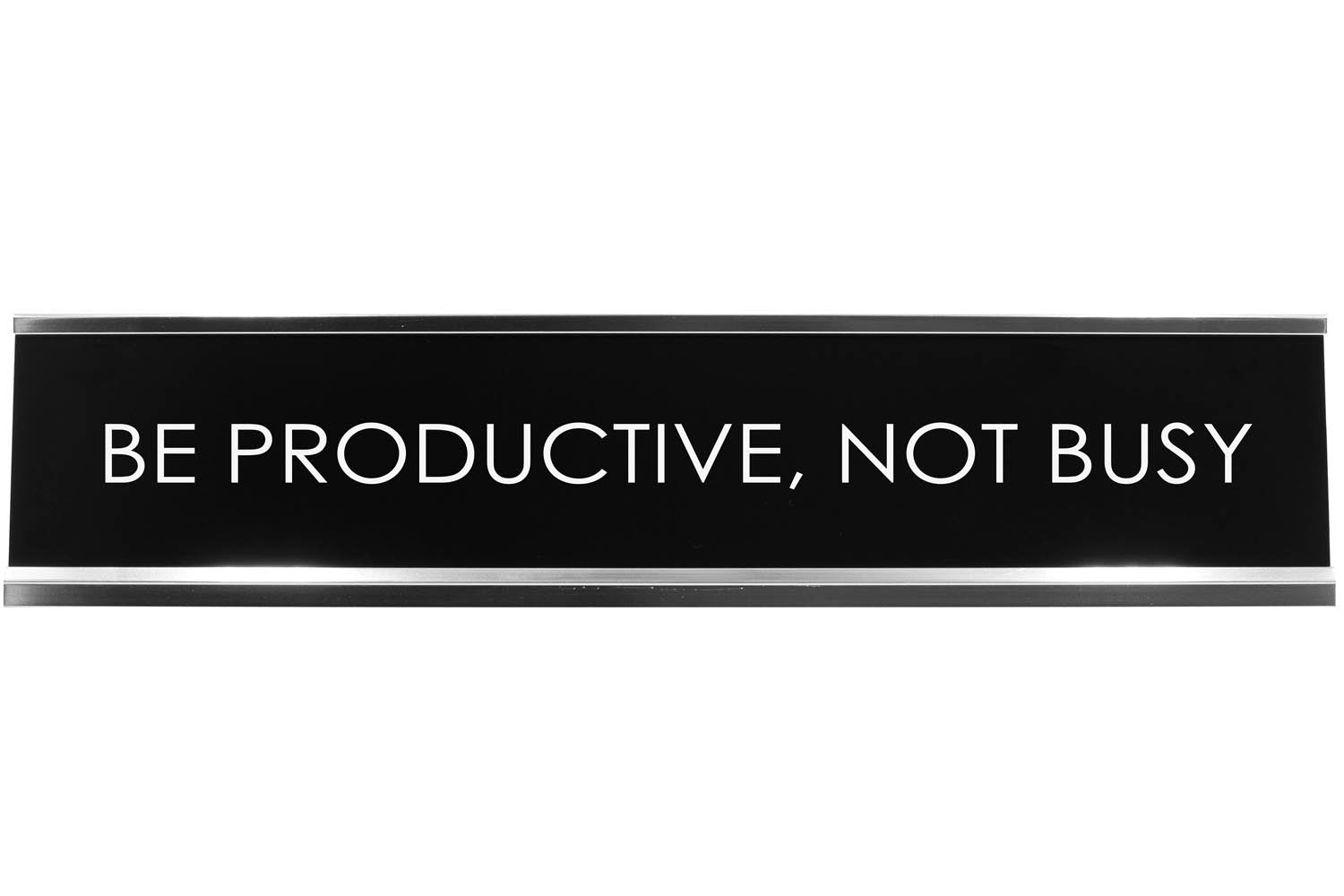 Be Productive, Not Busy Novelty Desk Sign