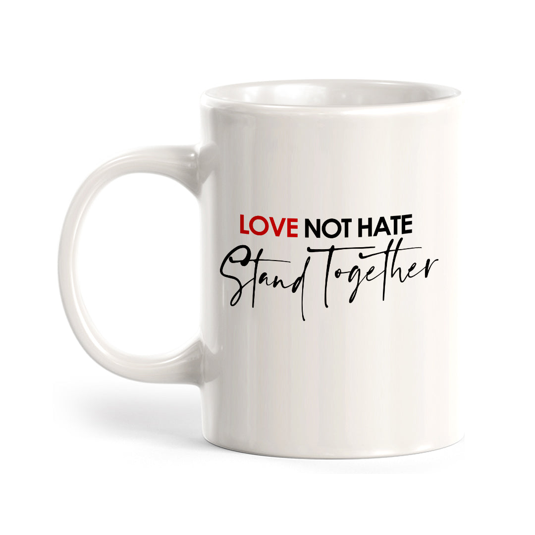 Love Not Hate Stand Together Coffee Mug