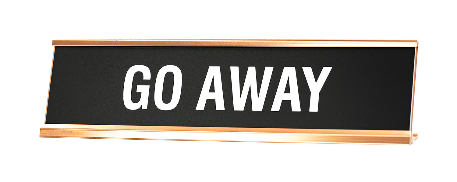 Signs ByLITA GO AWAY Novelty Desk Sign