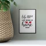 Life Takes Us To Unexpected Places Love Brings Us Home Again UNFRAMED Print Home Decor Wall Art