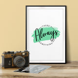 There's Always Something UNFRAMED Print Novelty Wall Art