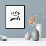 Just Here For The Snacks UNFRAMED Print Novelty Wall Art