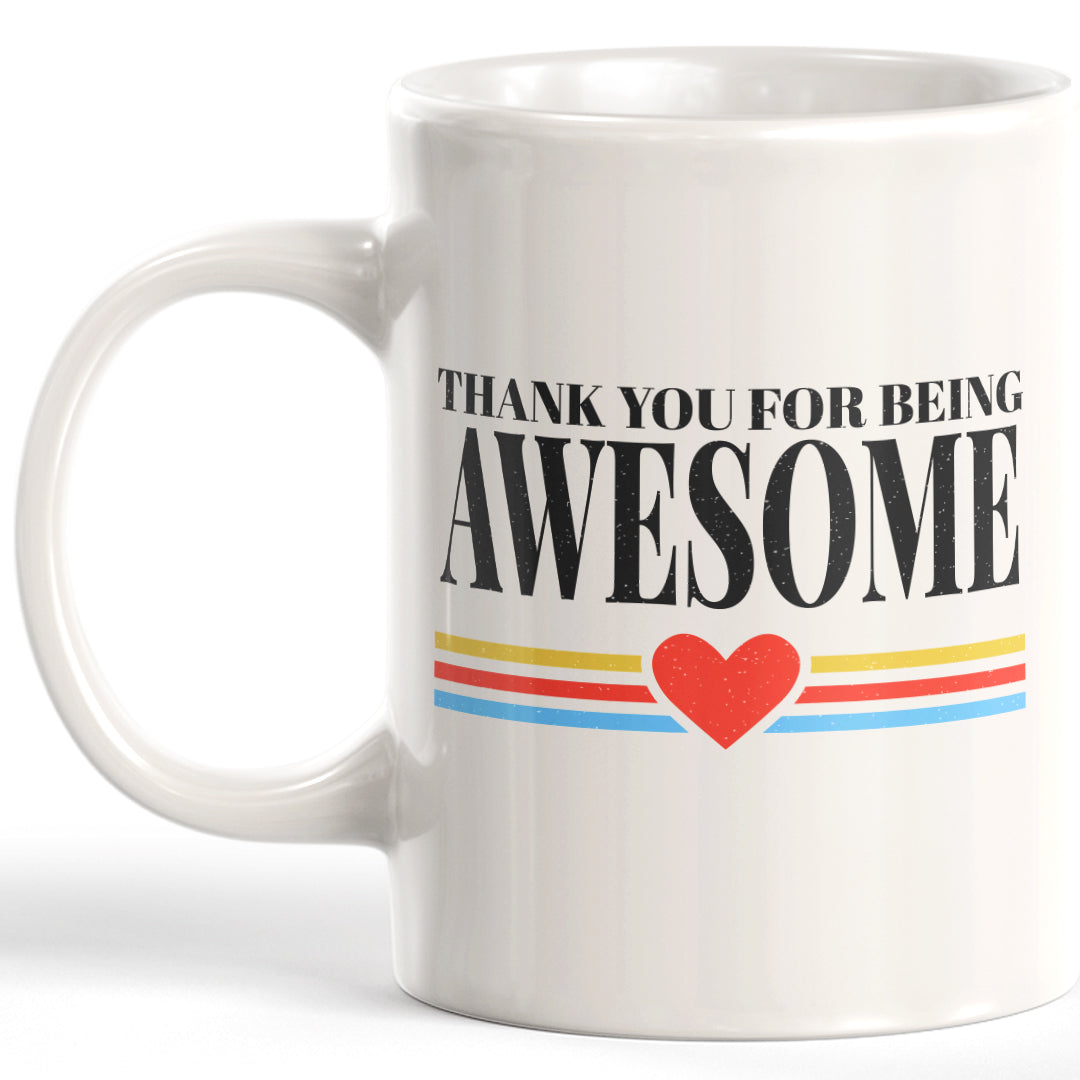 Thank You For Being Awesome Coffee Mug