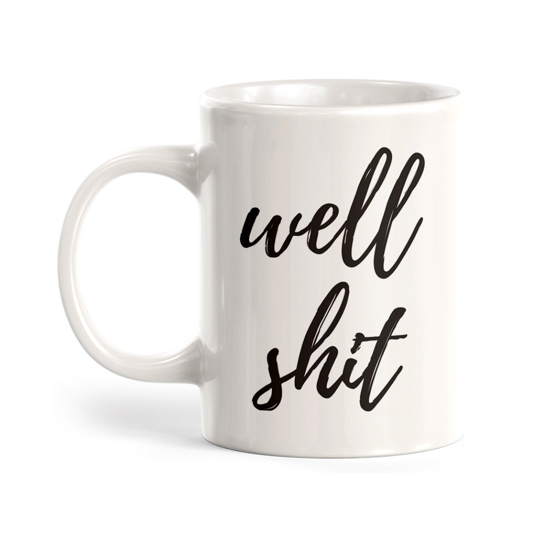 Well Shit Coffee Mug