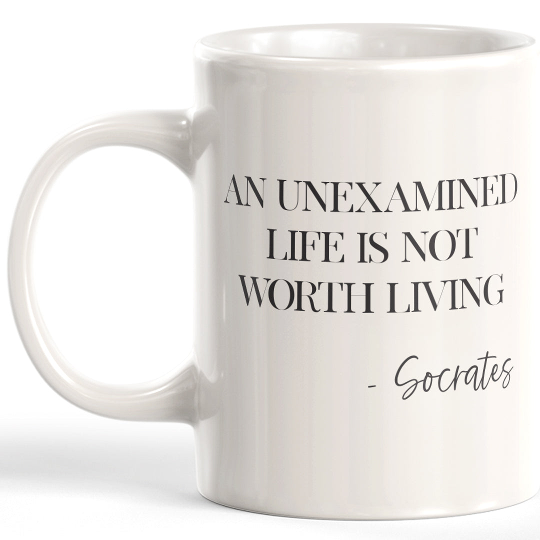An Unexamined Life Is Not Worth Living - Socrates Coffee Mug
