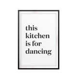This Kitchen Is For Dancing Simple UNFRAMED Print Home Decor Wall Art