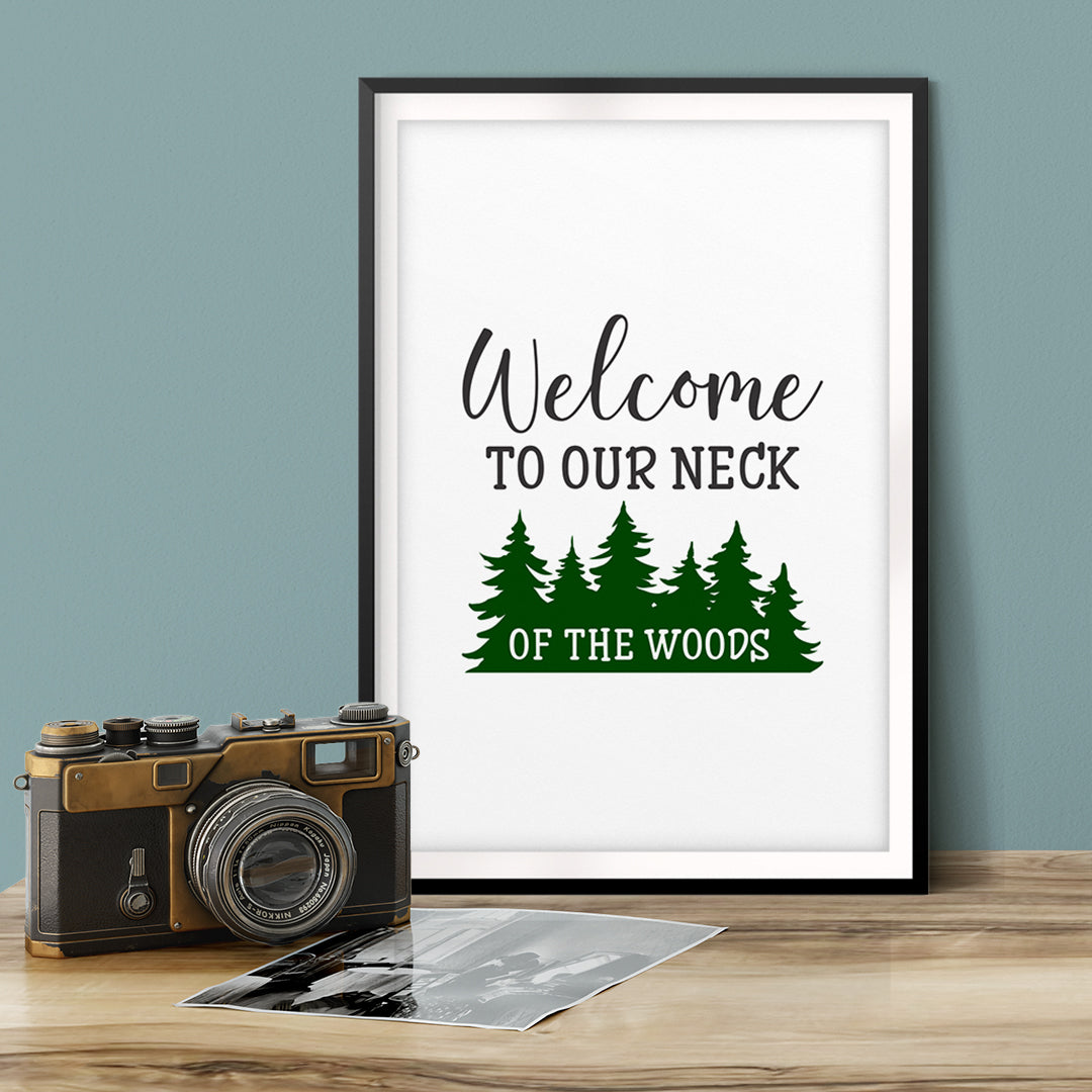 Welcome To Our Neck Of The Woods UNFRAMED Print Home Decor Wall Art