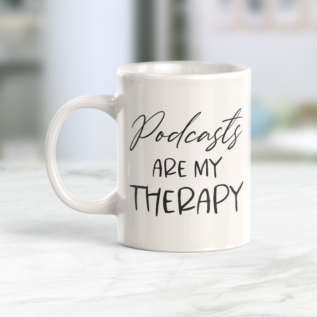 Podcasts Are My Therapy Coffee Mug