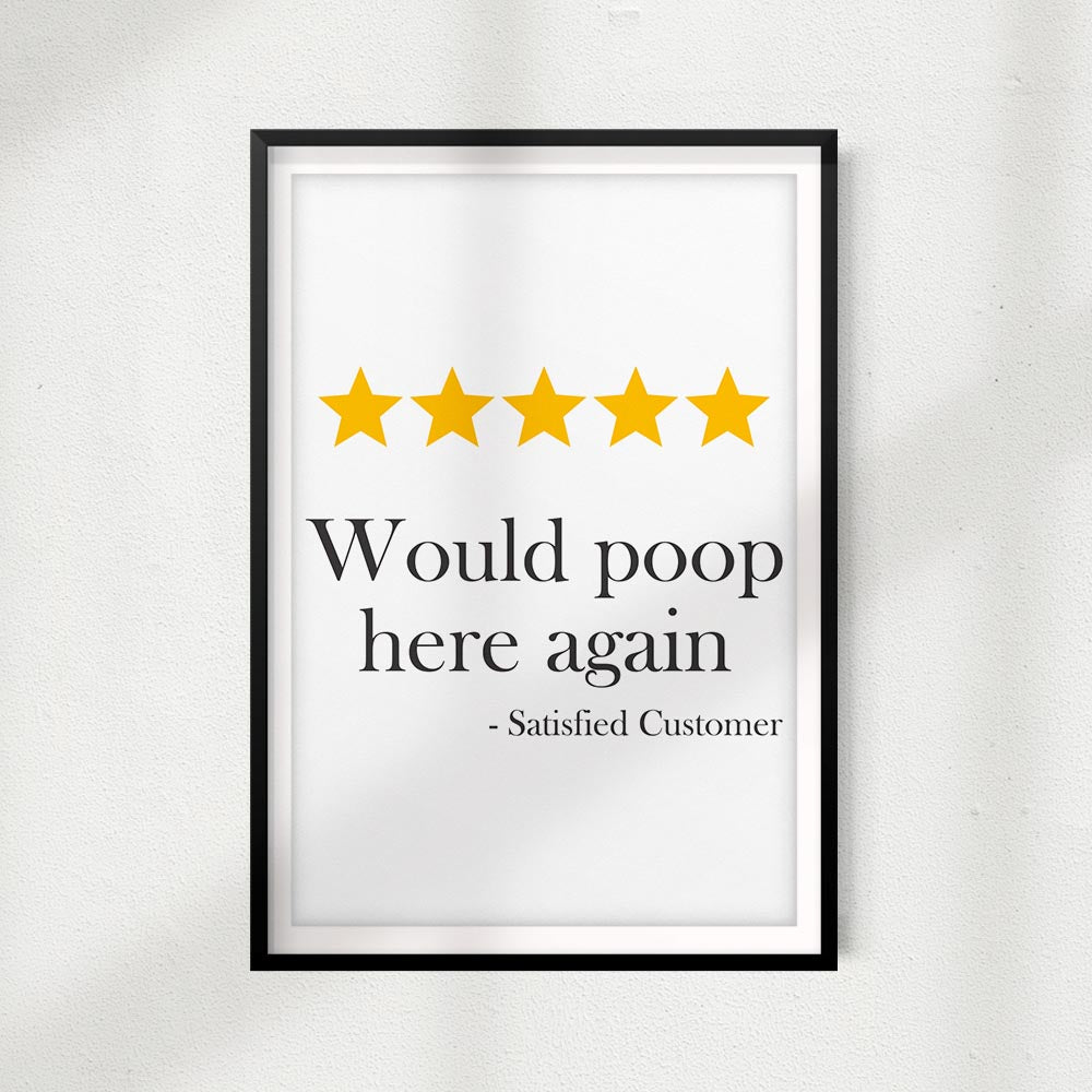 Would Poop Here Again UNFRAMED Print Home Décor,Bathroom Quote Wall Art