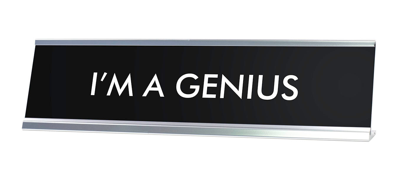 I'M A GENIUS Novelty Desk Sign