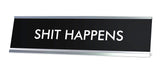 SHIT HAPPENS Novelty Desk Sign