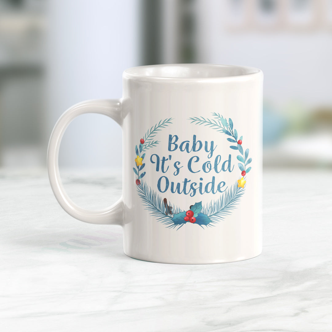 Baby It's Cold Outside Coffee Mug