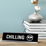 "Chilling Desk Sign, novelty nameplate (2 x 8"")"