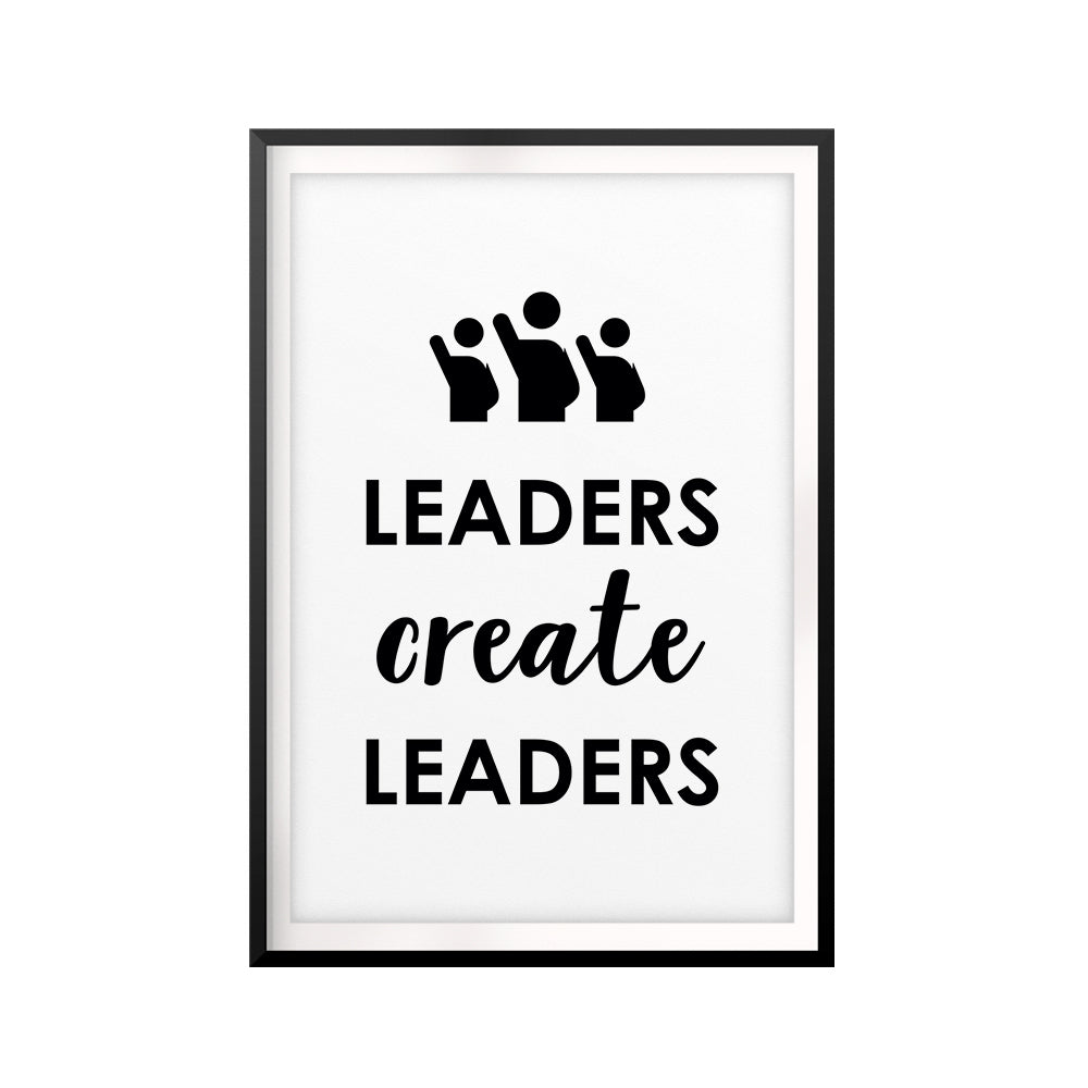 Leaders Create Leaders UNFRAMED Print Quote Wall Art