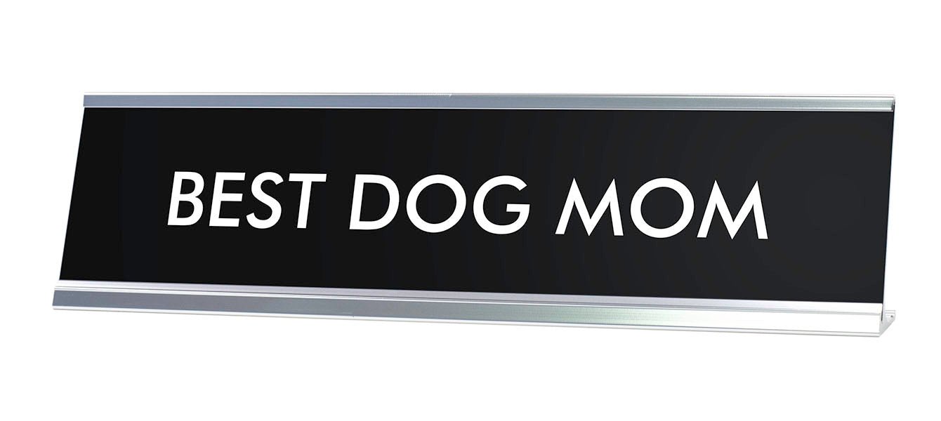 BEST DOG MOM Novelty Desk Sign
