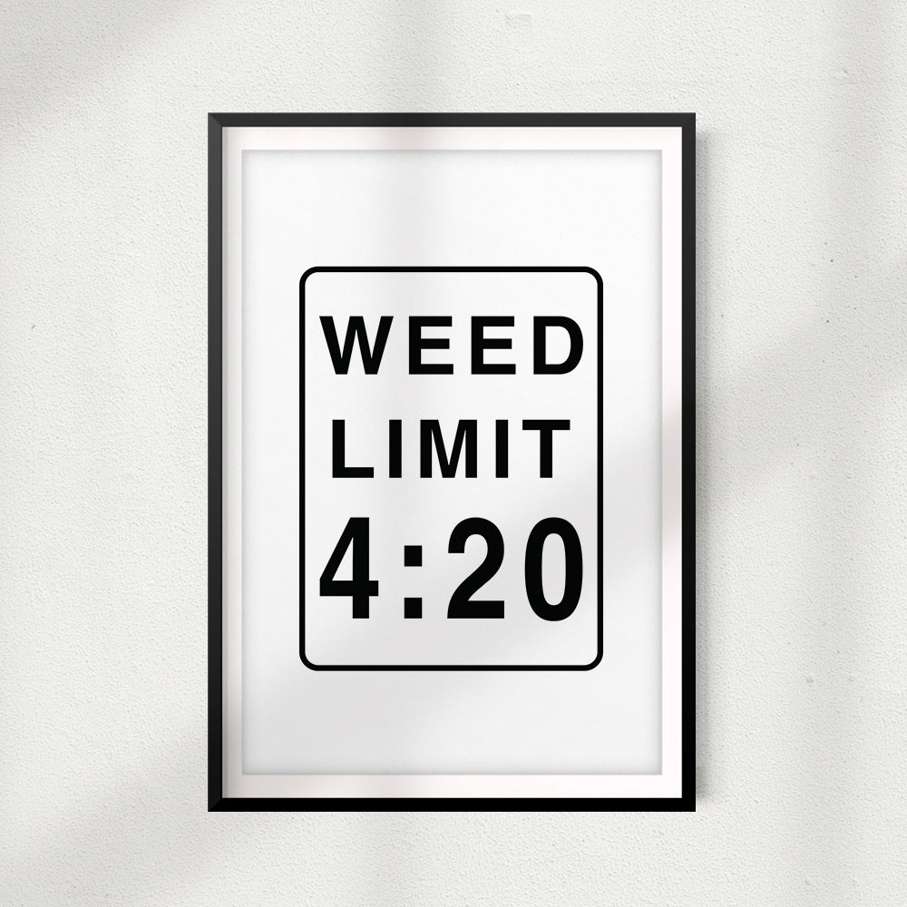 Weed Limit 4:20 UNFRAMED Print Stoner Wall Art