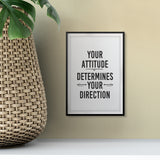 Your Attitude Determines Your Direction UNFRAMED Print Motivational Fun Wall Art