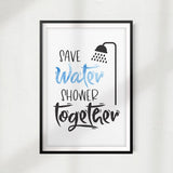 Save Water Shower Together UNFRAMED Print Home Décor, Bathroom Quote Wall Art
