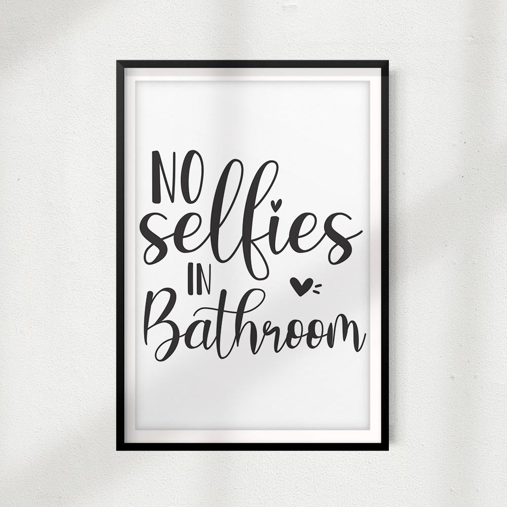 No Selfies In Bathroom UNFRAMED Print Home Décor,Bathroom Quote Wall Art