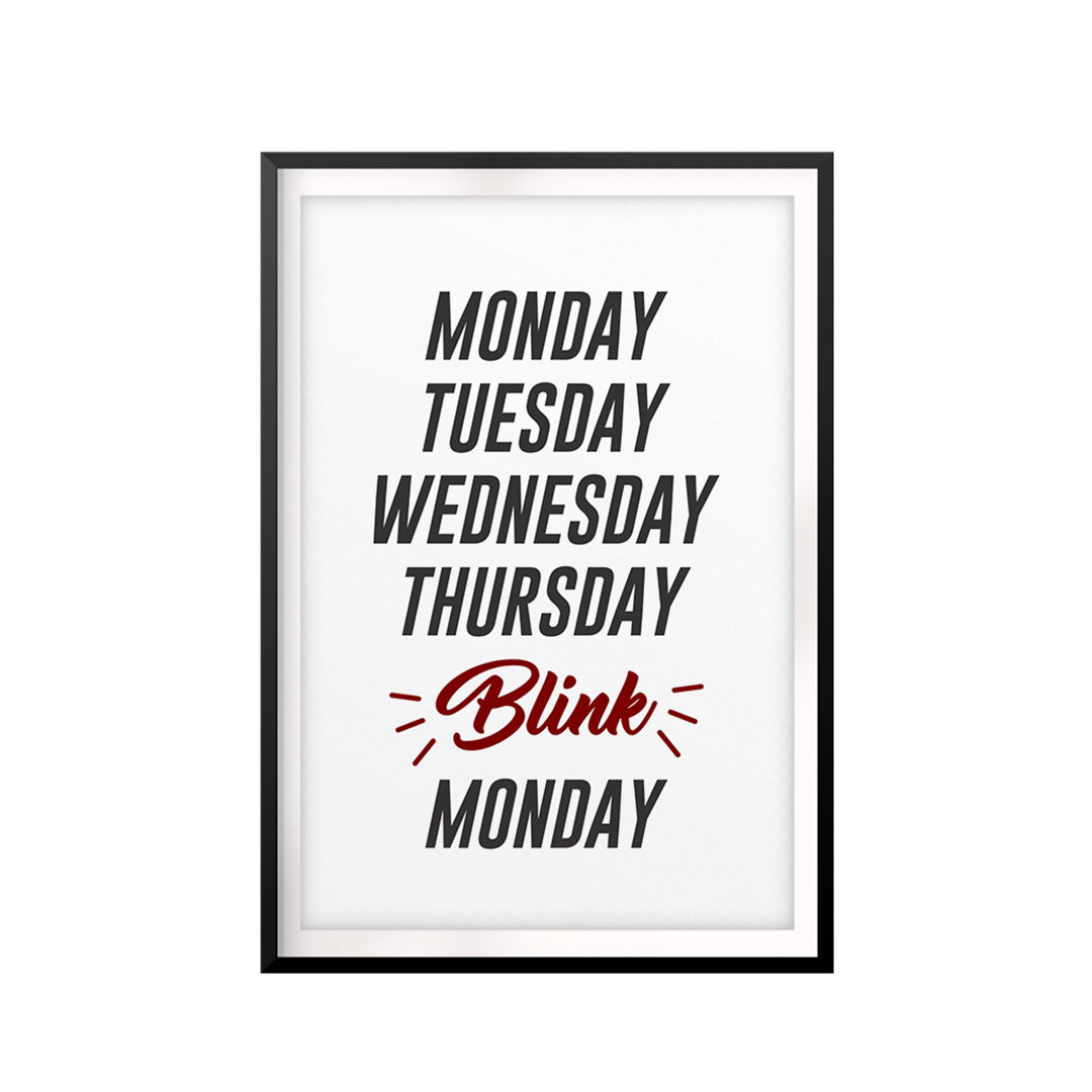 Monday Tuesday Wednesday... UNFRAMED Print Family Wall Art