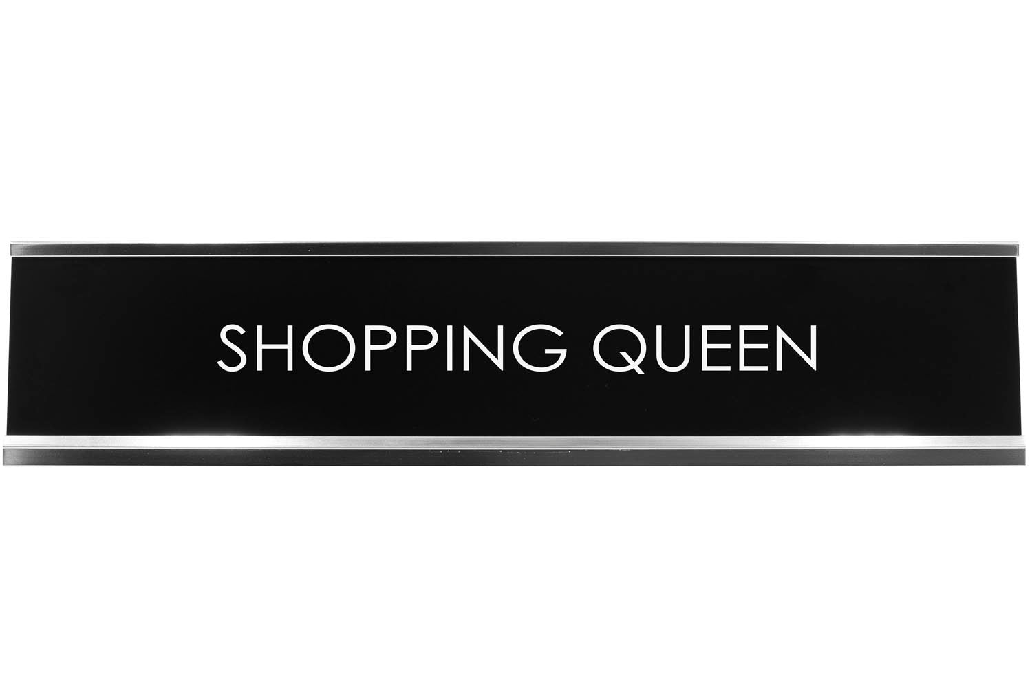 Shopping Queen Novelty Desk Sign