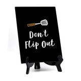 "Signs ByLITA Don't Flip Out, Table Sign, 6"" x 8"""