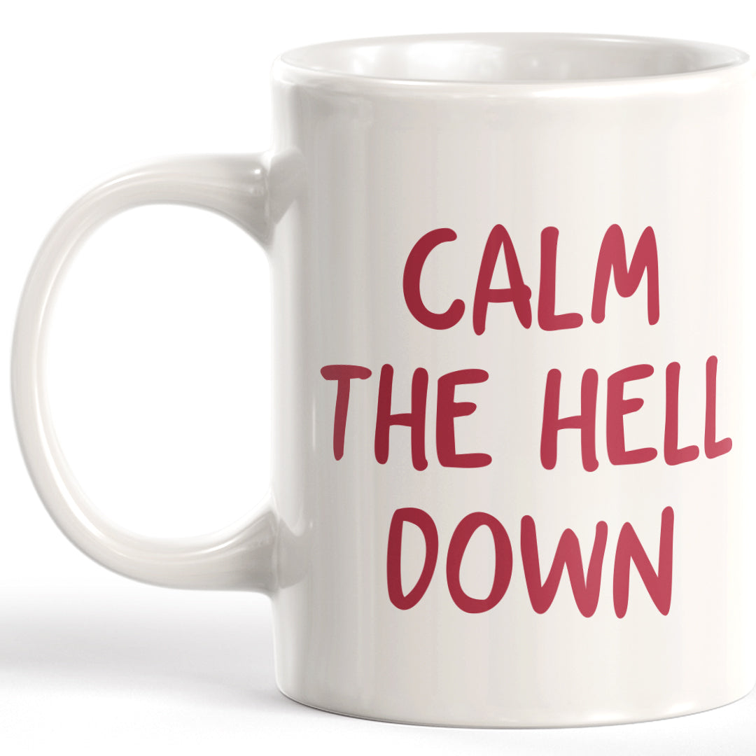 Calm The Hell Down Coffee Mug