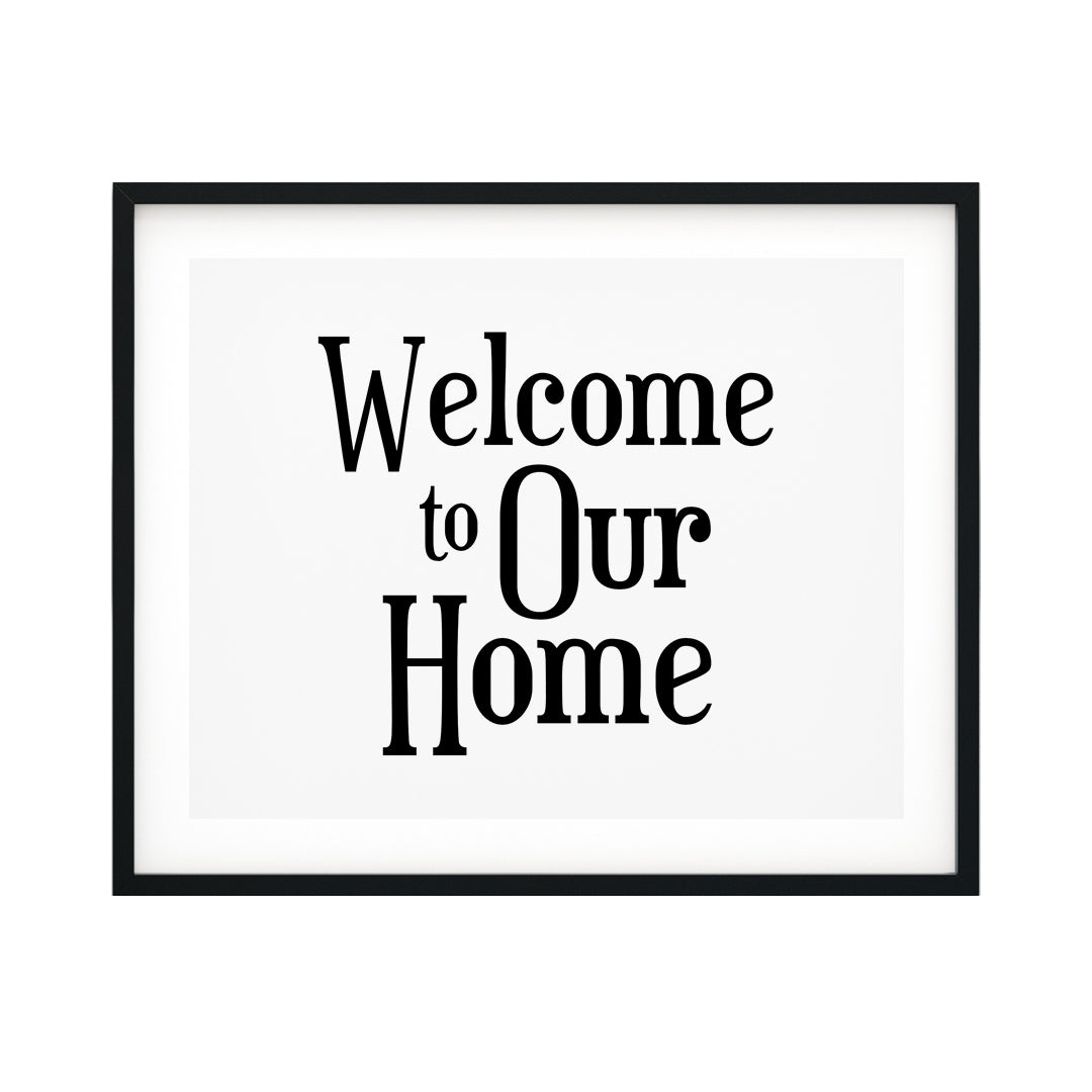 Welcome To Our Home UNFRAMED Print Home & Family Decor Wall Art