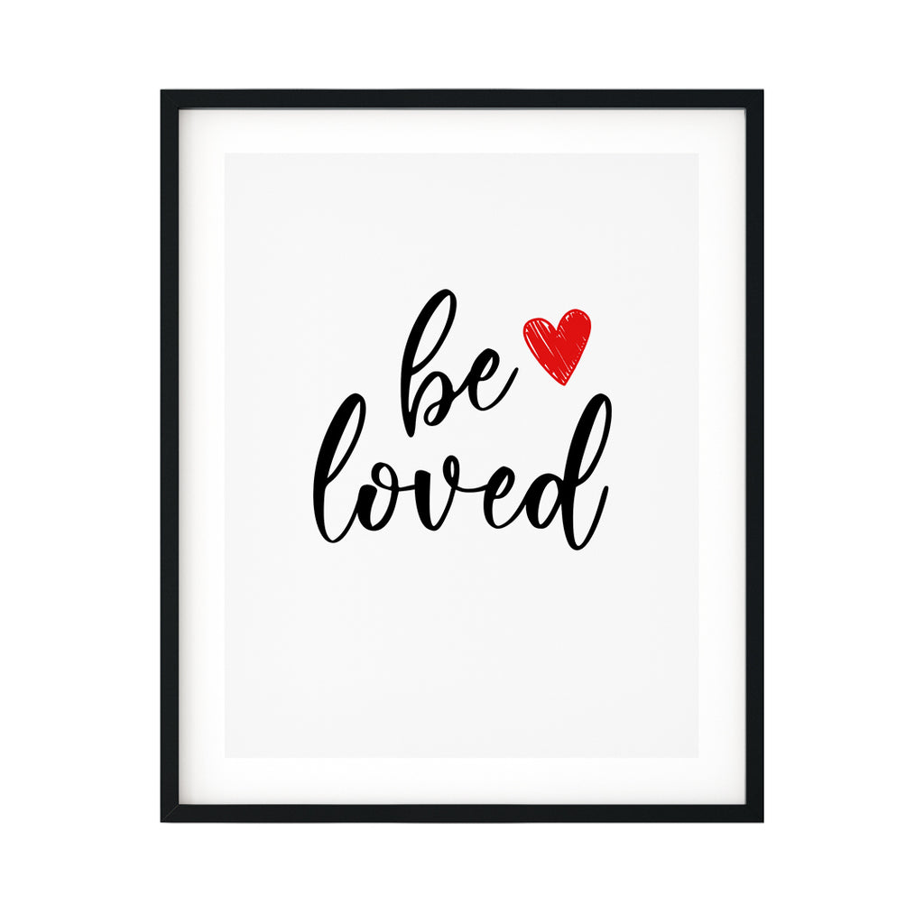 Be Loved UNFRAMED Print Inspirational Wall Art