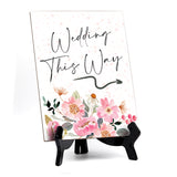 "Wedding This Way Sign with Easel, Floral Watercolor Design (6 x 8"")"