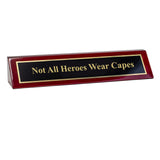 "Piano Finished Rosewood Novelty Engraved Desk Name Plate 'Not All Heroes Wear Capes', 2"" x 8"", Black/Gold Plate"