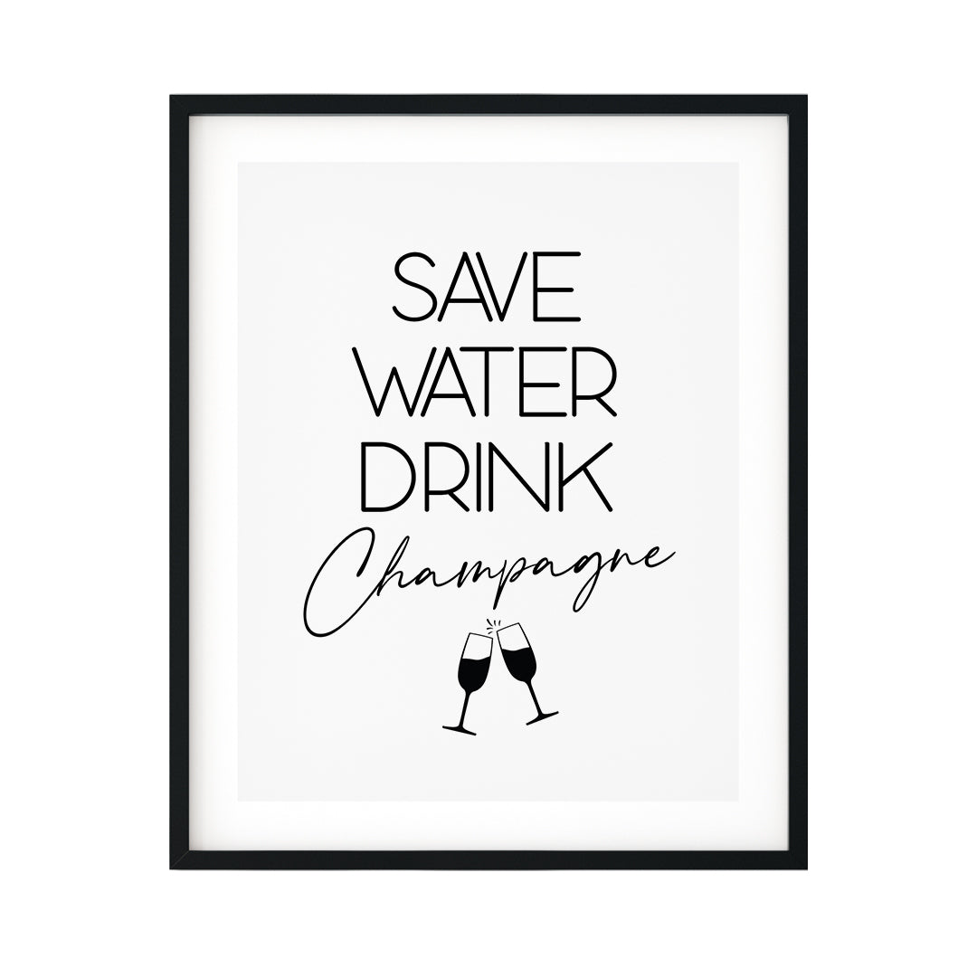 Save Water Drink Champagne UNFRAMED Print Kitchen Bar Wall Art