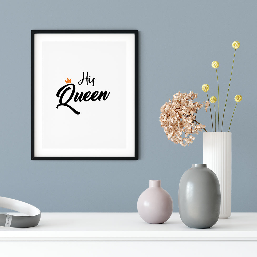 His Queen UNFRAMED Print Cute Typography Wall Art