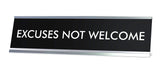 EXCUSES NOT WELCOME Novelty Desk Sign