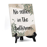 "No Selfies In The Bathroom Table Sign with Green Leaves Design (6 x 8"")"