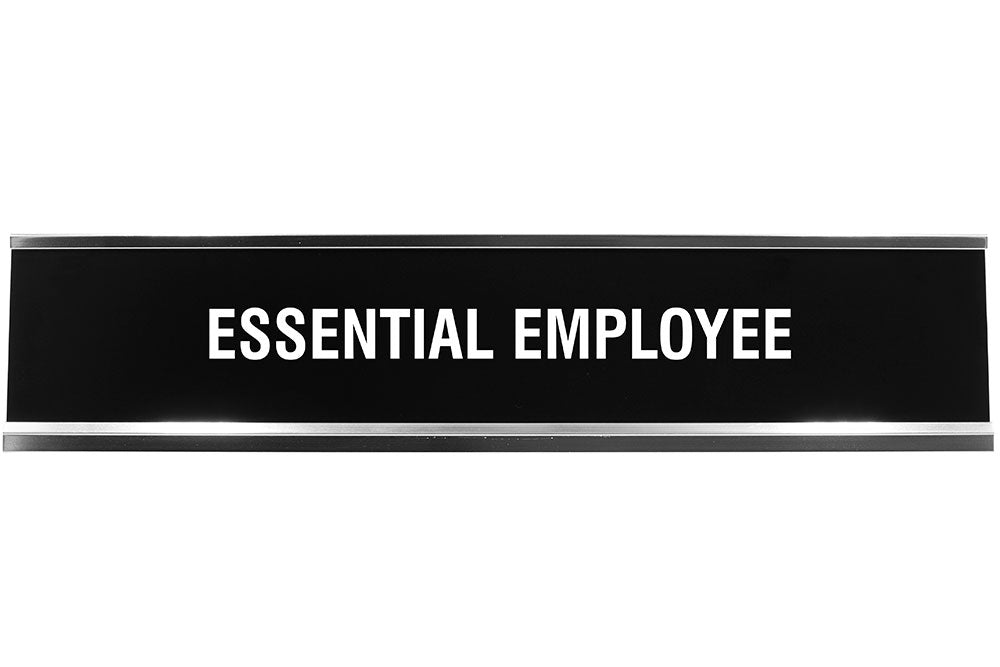 Essential Employee Novelty Desk Sign
