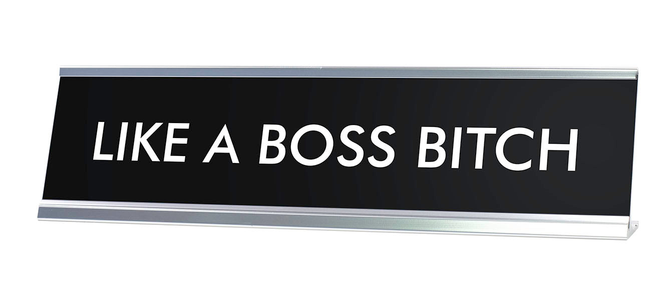 LIKE A BOSS Novelty Desk Sign