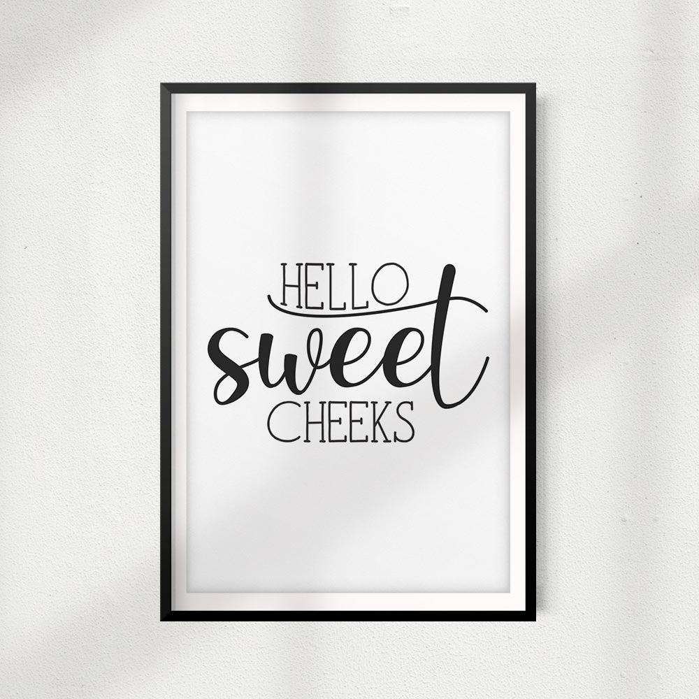 Hello Sweet Cheeks UNFRAMED Bathroom Home Décor, Quote Wall Art