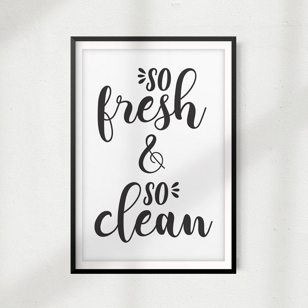 So Fresh So Clean UNFRAMED Print Home Décor,Bathroom Quote Wall Art