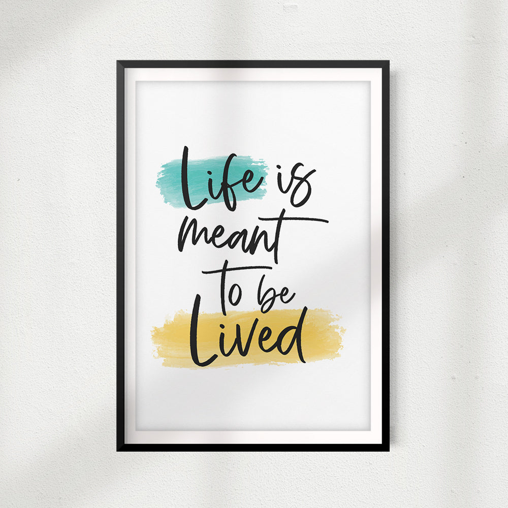 Life Is Meant To Be Lived UNFRAMED Print Home Décor, Quote Wall Art